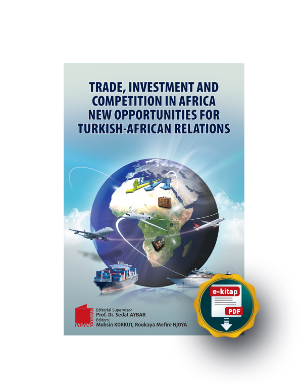 Trade, Investment And Competition  in Africa New Opportunities for Turkish-African Relations