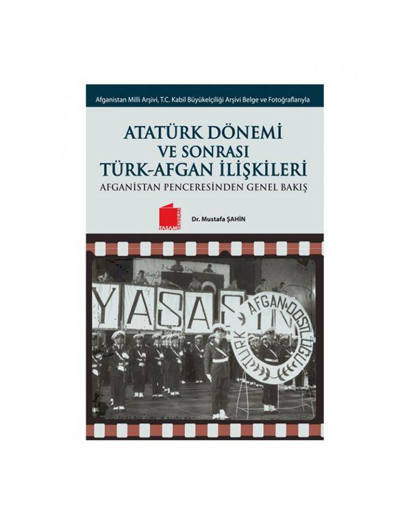 Atatürk Dönemi Ve Sonrası Türk-Afgan İlişkil...
